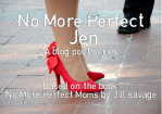 No More Perfect Jen title slide