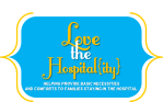Love the Hospitality: Helping provide basic necessities and comforts to families staying in the hospital
