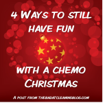 4 ways to still have a fun with a chemo Christmas